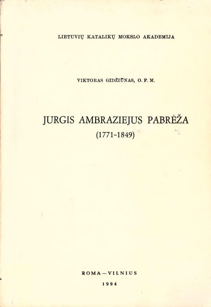 """Vinco Gidžiūno knyga """"Jurgis Ambraziejus Pabrėža (1771–1849)"""""""