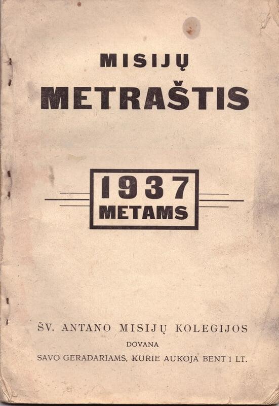 Misijų metraštis 1937 metams: Misijų kalendorius. [red. Augustinas Dirvelė]